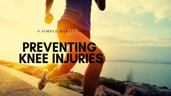8 Simple Habits for Preventing Knee Injuries