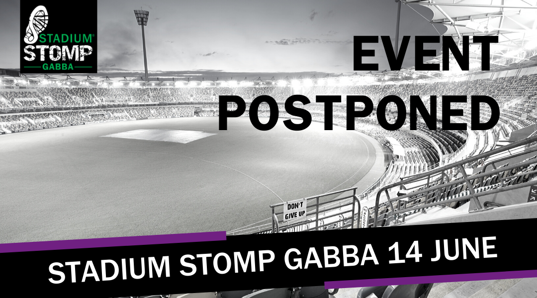 Stadium Stomp GABBA Postponed